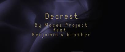 Moses Project feat. Benjamin's Brother - Dearest