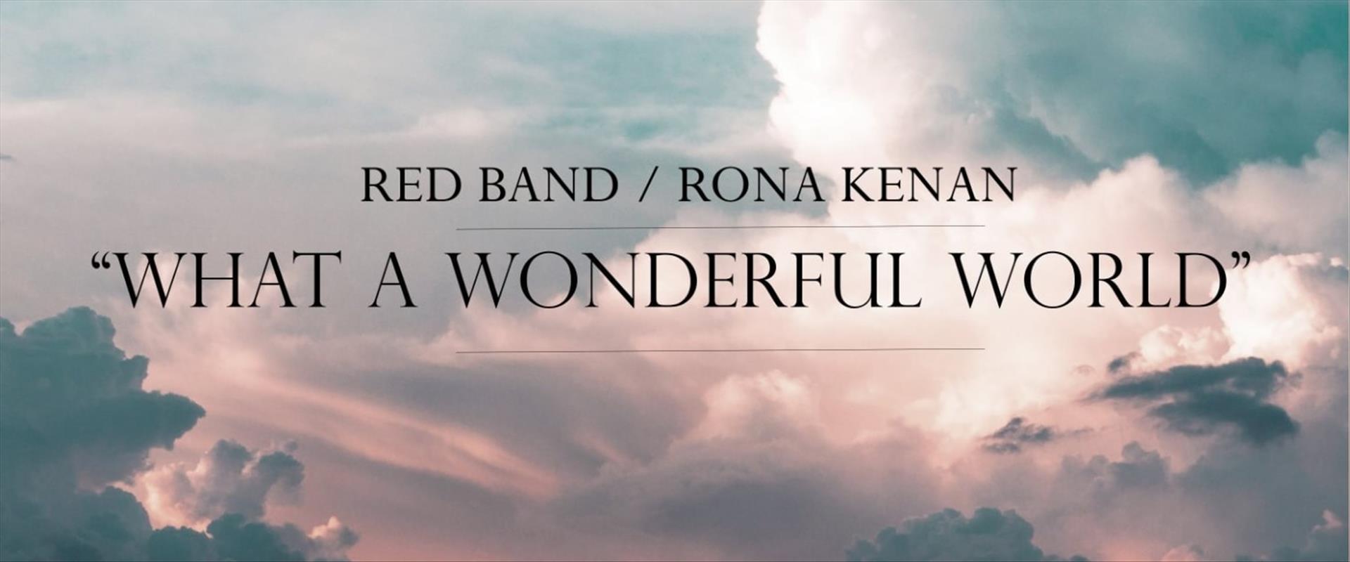 רד בנד עם רונה קינן – What a Wonderful World